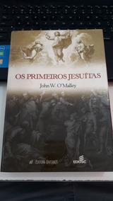 Os Primeiros Jesuítas - John O