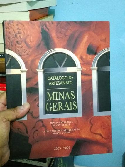 Catálogo De Artesanato - Minas Gerais - (2005/2006) - Sebrae