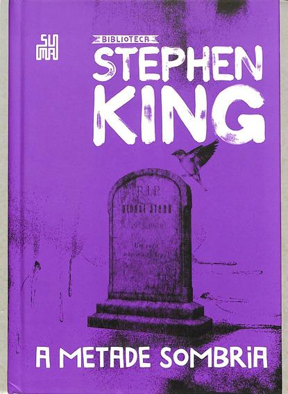 Stephen King - A Metade Sombria - Biblioteca Stephen King
