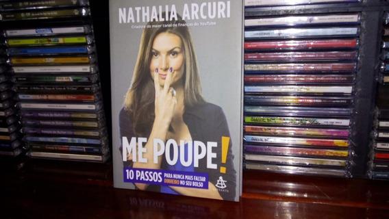 Livro Me Poupe - Novo! - Nathalia Arcuri 10 Passos Coaching