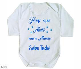 Body Para Bebê Papai Sabe Muito Mas Mamãe Sabe Tudo, Menino