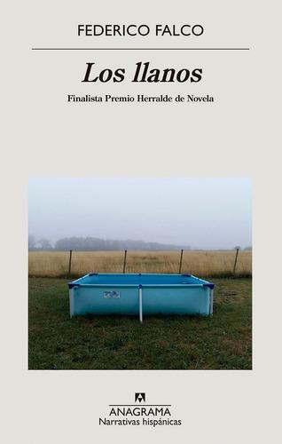 Los Llanos. Federico Falco. Anagrama