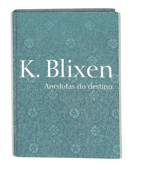 K. Blixen - Anedotas Do Destino - Cosac Naify