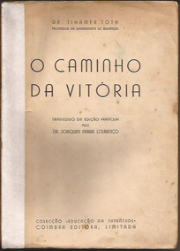 O Caminho Da Vitoria - Dr. Tihamer Toth