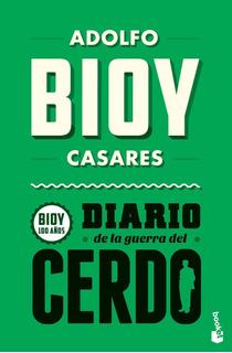 Diario De La Guerra Del Cerdo De Adolfo Bioy Casares