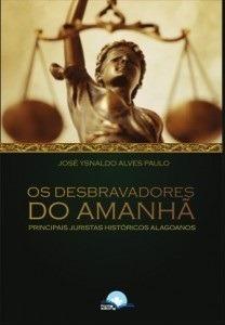 Desbravadores Do Amanhã, Os: Principais Juristas Históricos