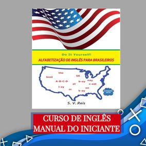 Curso De Inglês. Manual De Pronúncia Do Inglês De Iniciante