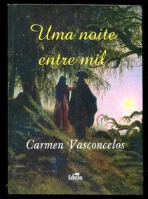 Uma Noite Entre Mil - Carmen Vasconcelos- Frete Leve- L.2243