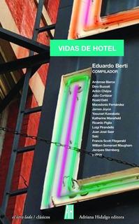 Vidas De Hotel, Eduardo Berti, Ed. Ah