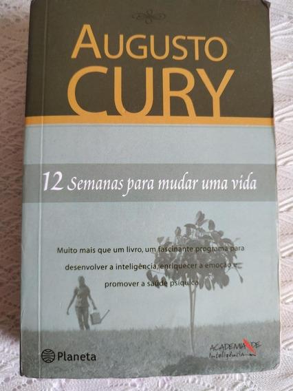 Livro 12 Semanas Para Mudar Uma Vida Augusto Cury