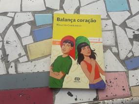 Balança Coração - Walcyr Carrasco