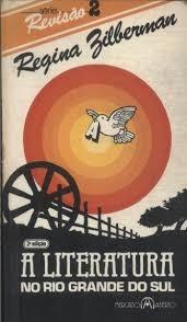 A Literatura No Rio Grande Do Sul Regina Zilberman