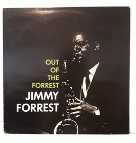 Lp Jimmy Forrest - Out Of The Forrest 1984 Original - Raro!