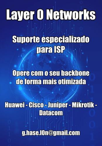 Suporte Para Provedores / Huawei Cisco Mikrotik Juniper ...