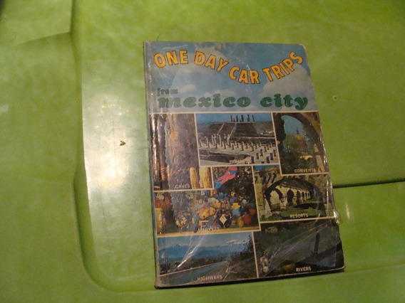 Libro One Day Car Trips From Mexico City , Año 1971 , 130 Pa