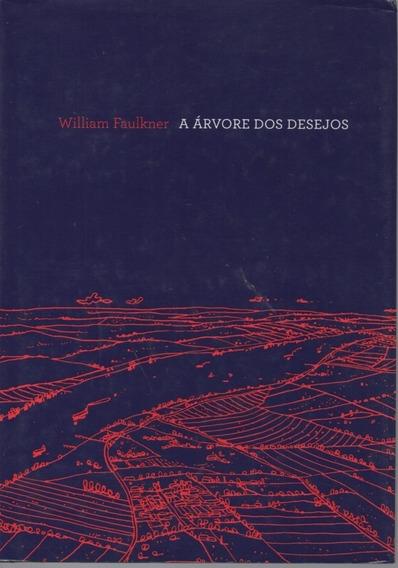 A116 - Á Arvore Dos Desejos - Cosacnaify - William Faulkner