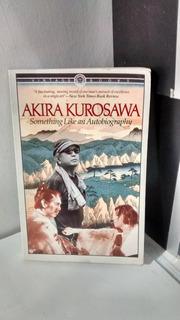 Akira Kurosawa Somenthig Like An Autobiography