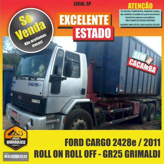 Ford Cargo 2428e / 2011 - Roll On Roll Off Gr25 Grimaldi
