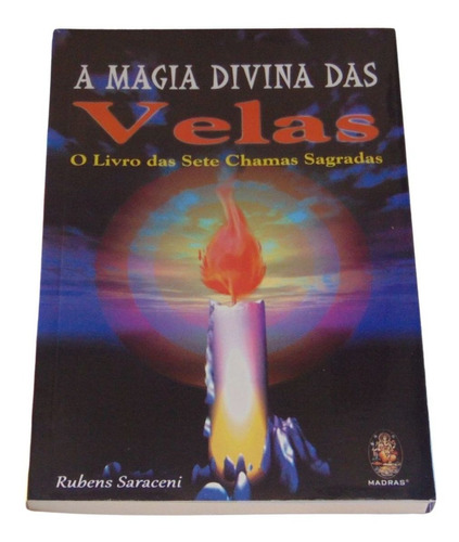 Imagem 1 de 2 de A Magia Divina Das Velas - O Livro Das Sete Chamas Sagradas