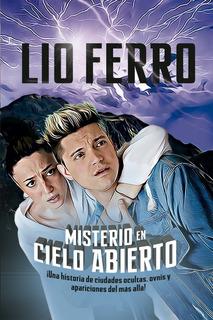 Misterio En Cielo Abierto - Lionel Ferro