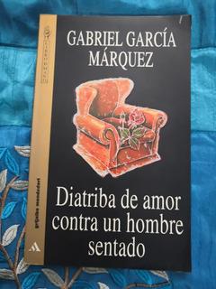 Libro. Diatriba De Amor Contra Un Hombre Sentado. 1995