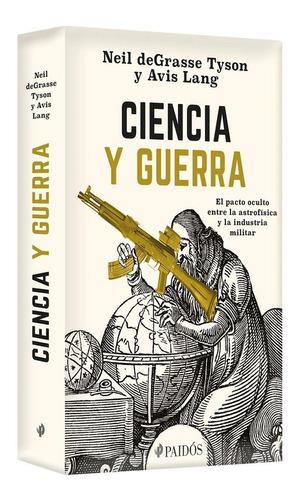 Imagen 1 de 3 de Ciencia Y Guerra / Editorial Paidós