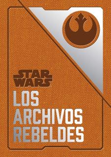 Libro Star Wars Los Archivos Rebeldes Por Daniel Wallace Dhl