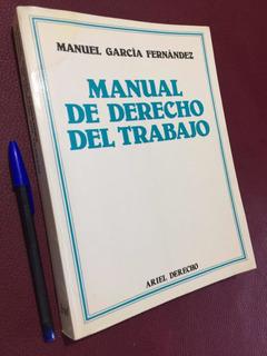 Manual De Derecho Del Trabajo. M García Fernández. Derecho