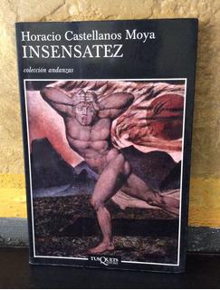 Insensatez, Horacio Castellanos Moya, Tusquets