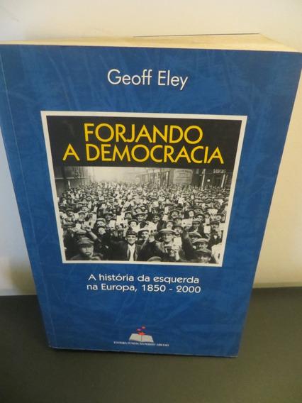 Forjando A Democracia - Geoff Eley