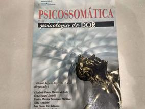 Livro Psicossomática E A Psicologia Da Dor