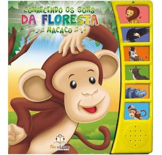 Livro Infantil Conhecendo Os Sons Da Floresta Macaco