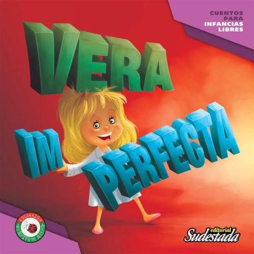 Vera Imperfecta - Cuentos Para Infancias Libres