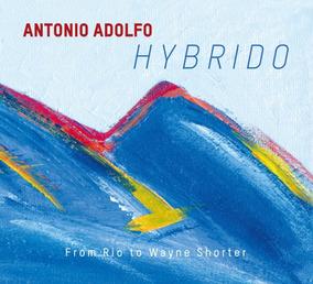 Antonio Adolfo - Hybrido - From Rio To Wayne Shorter