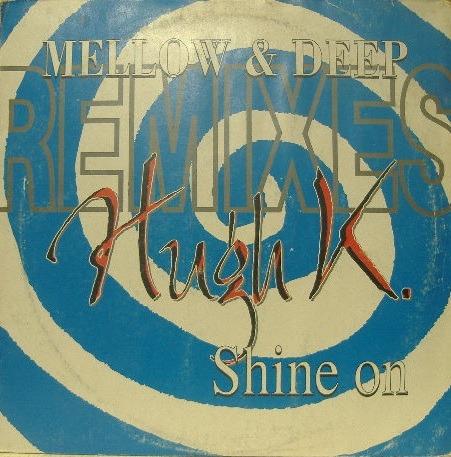 12 Inch Hugh K - Shine On
