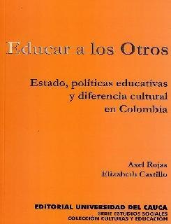 Imagen 1 de 1 de Educar A Los Otros. Estado, Políticas Educativas Y Diferenci