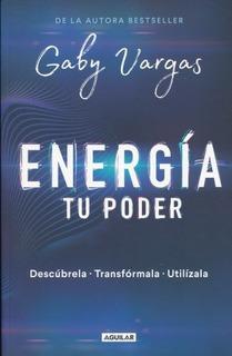 Libro Energía Tu Poder / Gaby Vargas / Ed Aguilar