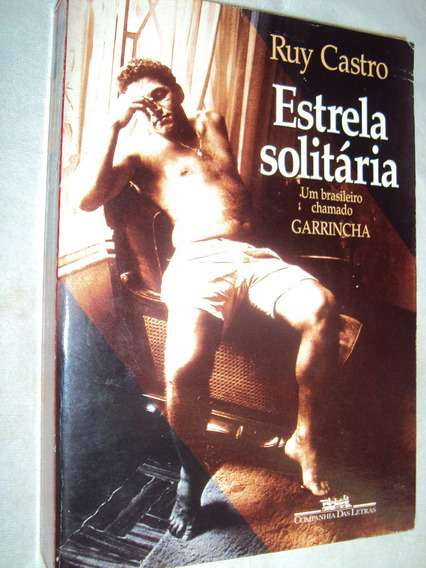 Estrela Solitária: Um Brasileiro Chamado Garrincha (sebo Ami
