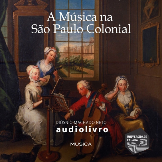 Audiolivro A Música Na São Paulo Colonial Audiobook