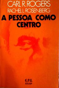 Livro - A Pessoa Como Centro - Sebo Refúgio Cultural