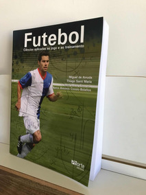 Futebol Ciências Aplicadas Ao Jogo E Ao Treinamento