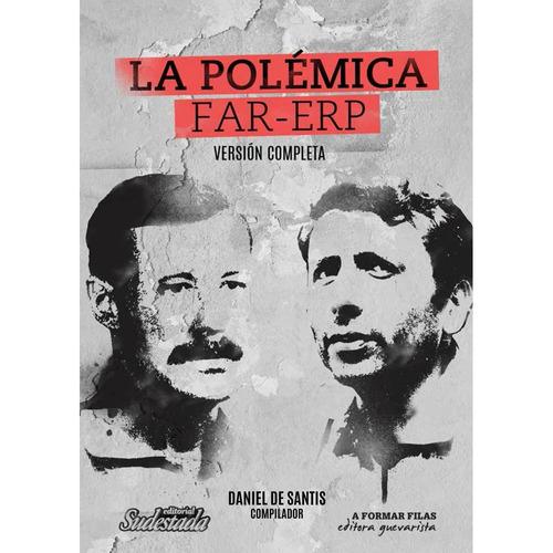 La Polémica Far-erp (versión Completa) Editorial Sudestada