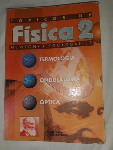 Tópicos De Física 2  Termologia/ondulatória/óptica  16 Ed.