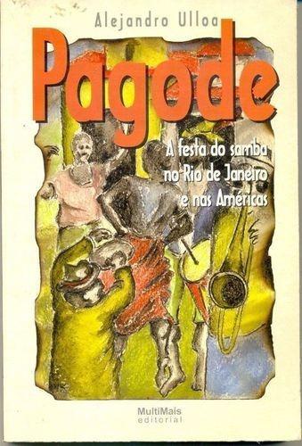 Pagode: A Festa Do Samba No Rio De Janeiro E Nas Américas