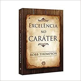 Excelência No Caráter Robb Thompson