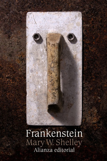 Frankenstein O El Moderno Prometeo, Mary Shelley, Alianza
