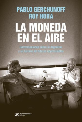 Imagen 1 de 2 de Libro La Moneda En El Aire - Gerchunoff Pablo