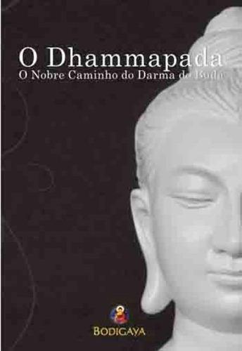 Imagem 1 de 1 de Dhammapada, O  O Nobre Caminho Do Darma Do Buda