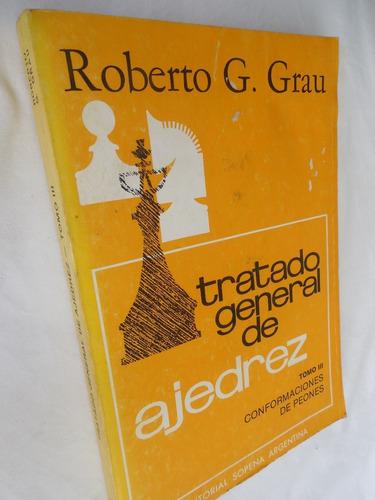 Tratado General De Ajedrez Tomo 3 Roberto G. Grau Sopena