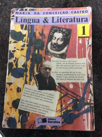 Língua & Literatura - Volume 1 - Maria Da C. Castro